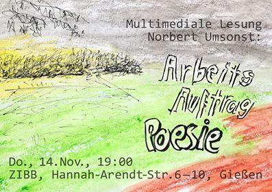 Norbert Umsonst: Arbeitsauftrag Poesie Multimediale Lesung mit Special Guest
