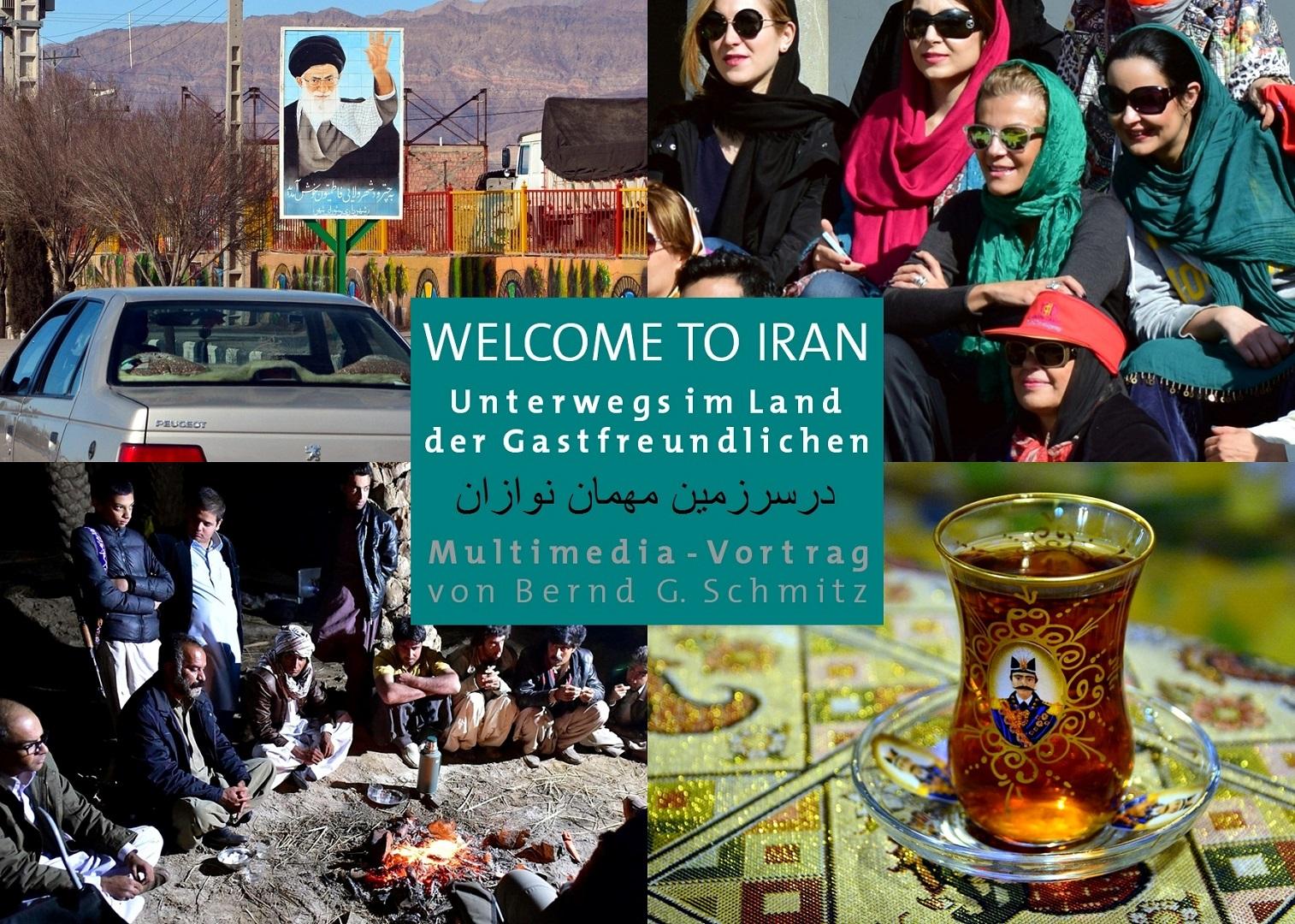 Welcome to Iran. Multi-Media-Vortrag von Bernd G. Schmitz
